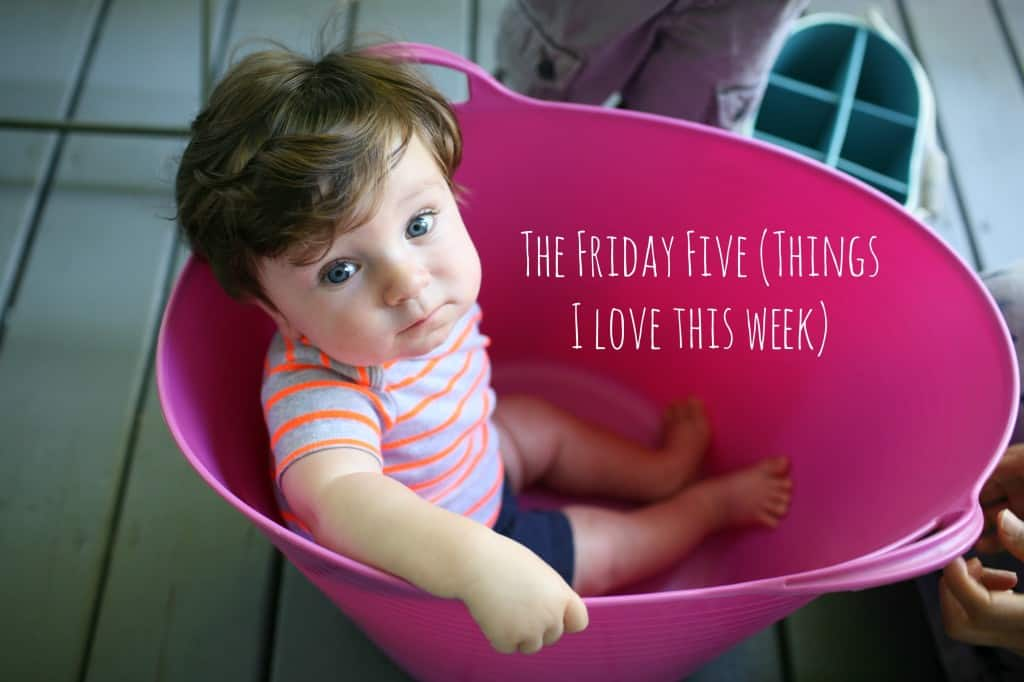 The Friday Five (Things I Love This Week)